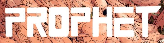 Prophet, el comic de ciencia-ficción más rompedor