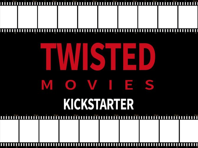 Apoya el Kickstarter de Twisted Movies