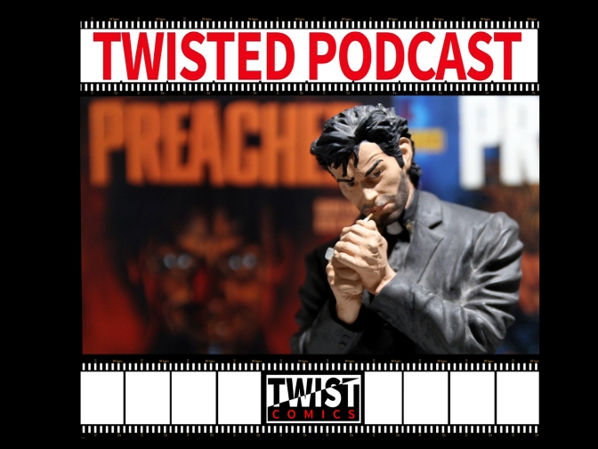 Twisted Podcast Episodio 3 – Preacher