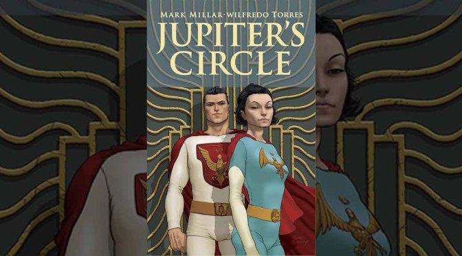Jupiter´s Circle, la historia secreta de los super-héroes