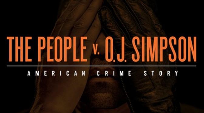 El pueblo vs O.J. Simpson – Mucho más que el juicio del siglo