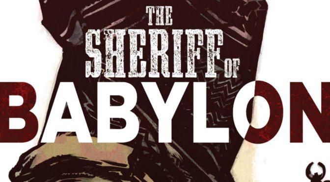 Sheriff of Bablon Vol. 2 – Donde está el enemigo