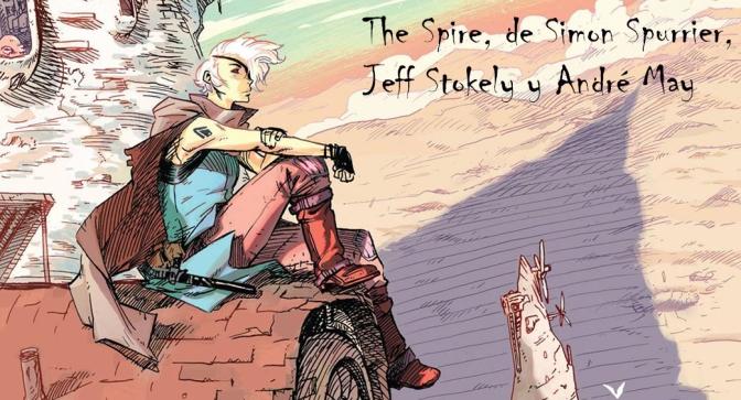 The Spire de Simon Spurrier, Jeff Stokely y André May. Construyendo mundos