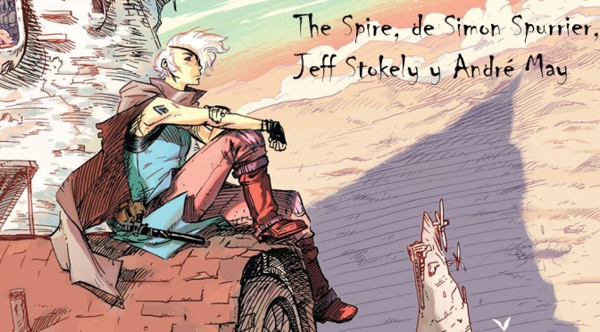 The Spire de Simon Spurrier, Jeff Stokely y André May. Construyendo mundos
