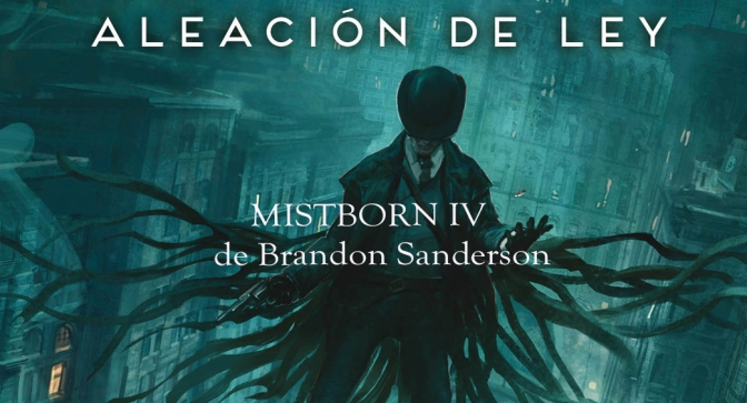 Aleación de Ley de Brandon Sanderson (Mistborn IV)
