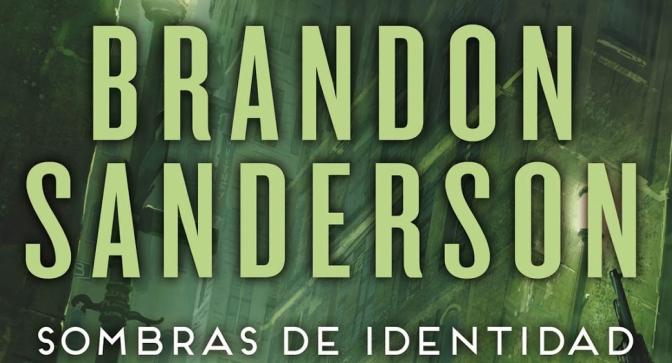 Sombras de identidad de Brandon Sanderson (Mistborn V)