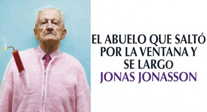 El abuelo que saltó por la ventana y se largó, de Jonas Jonasson