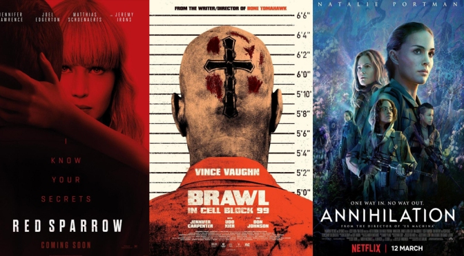 Reseñas Express: Red Sparrow, Brawl at cell block 99 y Aniquilación