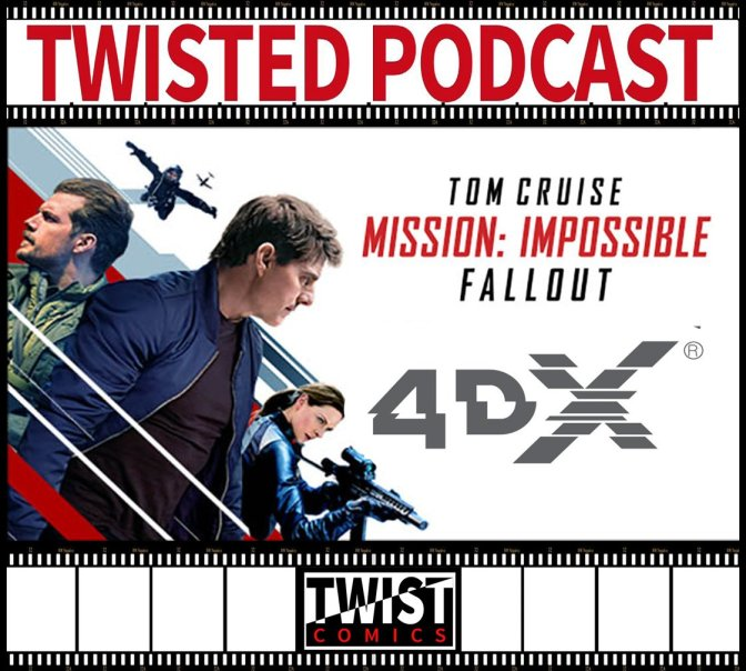 Twisted Podcast: Misión Imposible Fallout en 4DX