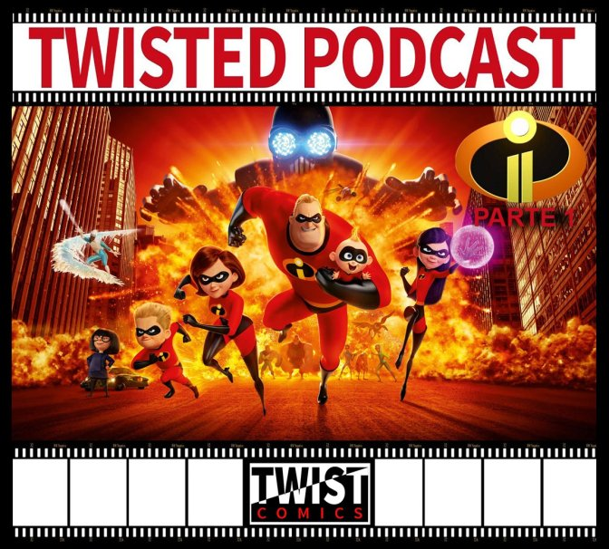 Twisted Podcast: Los Increíbles 2