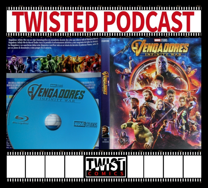Twisted Podcast: Vengadores Infinity War