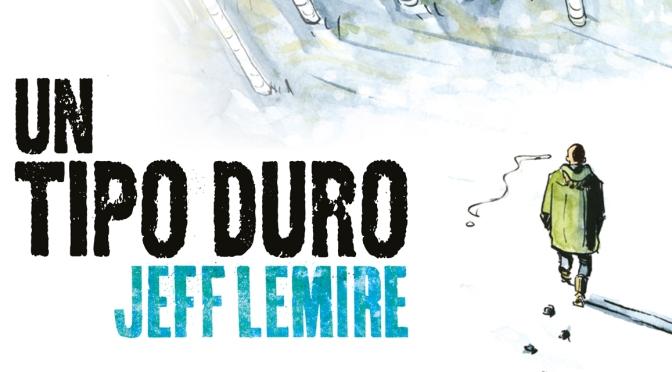 Crítica de Un tipo duro, de Jeff Lemire
