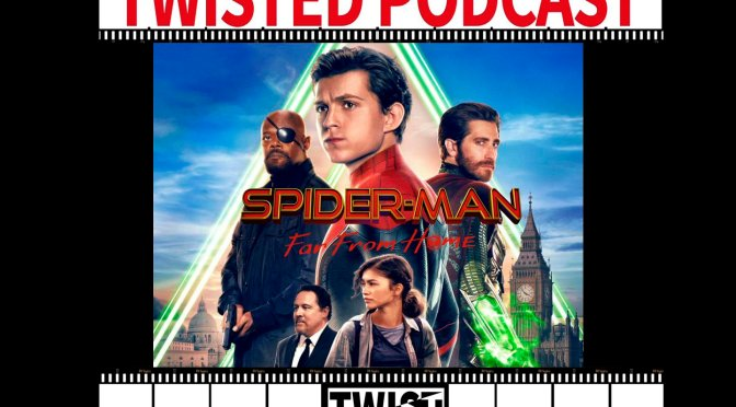 Twisted Podcast: Spiderman Lejos de casa