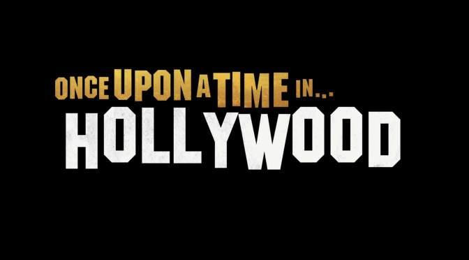 Crítica de Érase una vez en… Hollywood, de Quentin Tarantino