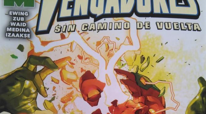 Crítica de Vengadores: Sin Camino de vuelta 6 de Al Ewing, Jim Zub, Mark Waid, Paco Medina y Sean Izaakse