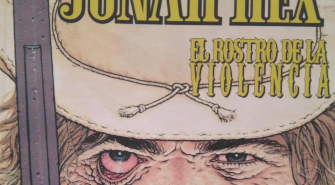Jonah Hex: El rostro de la violencia, de Jimmy Palmiotti, Justin Gray, Tony DeZuñiga y Luke Ross #Reseñoviembre Día 9