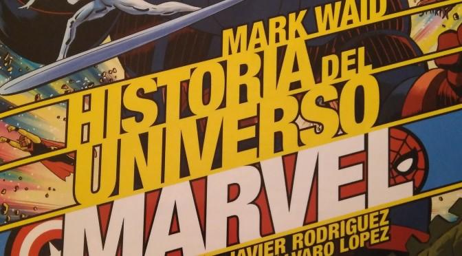 Historia del Universo Marvel 1 de Mark Waid, Javier Rodríguez y Álvaro López #Reseñoviembre día 13