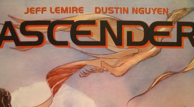 Ascender Volume 1, de Jeff Lemire y Dustin Nguyen #Reseñoviembre día 19