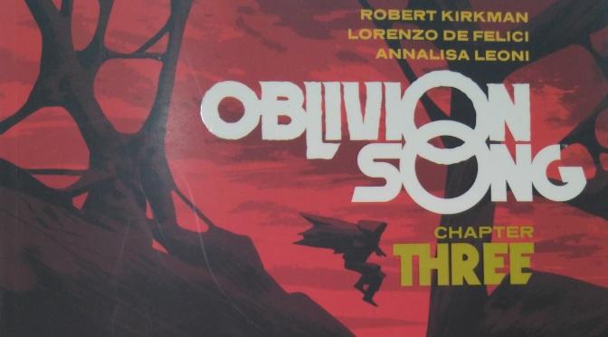 Oblivion Song volume 3, de Robert Kirkman y Lorenzo de Felici #Reseñoviembre día 25
