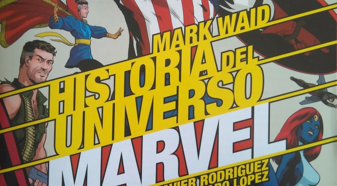 Crítica de Historia del Universo Marvel 2, de Mark Waid, Javier Rodríguez y Álvaro López