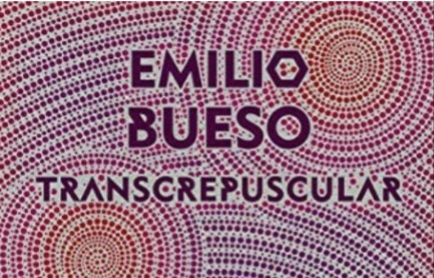 Crítica de Transcrepuscular, de Emilio Bueso