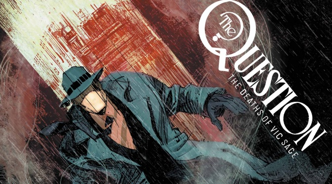 Crítica de Question: The deaths of Vic Sage 1, de Jeff Lemire, Denys Cowan y Bill Sienkiewicz