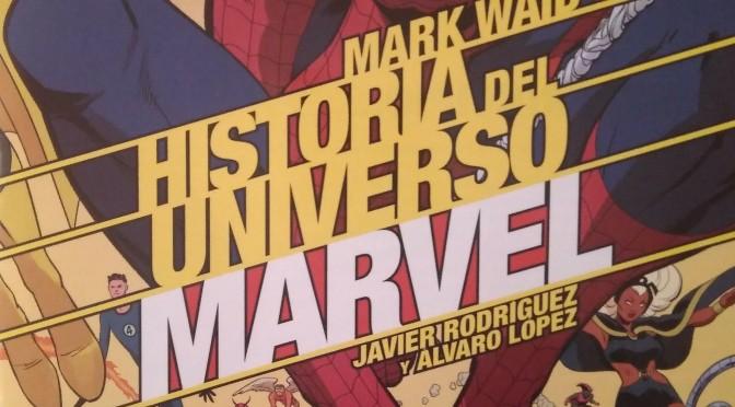 Crítica de Historia del Universo Marvel 3 de Mark Waid, Javier Rodríguez y Álvaro López