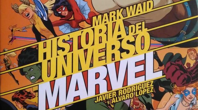 Crítica de Historia del Universo Marvel 4 de Mark Waid, Javier Rodríguez y Álvaro López