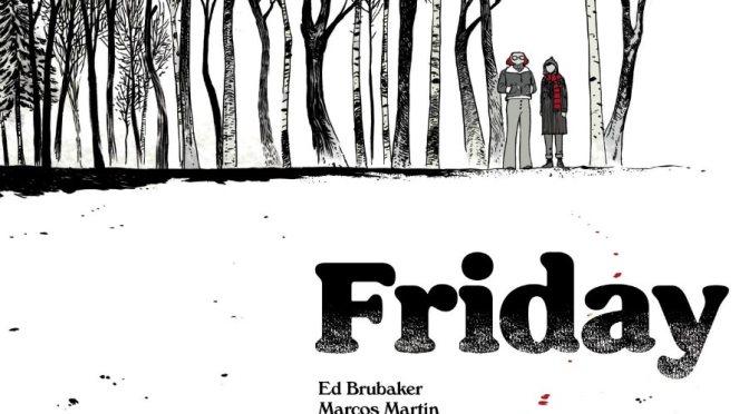 Crítica de Friday 1, de Ed Brubaker, Marcos Martín y Muntsa Vicente (Panel Syndicate)