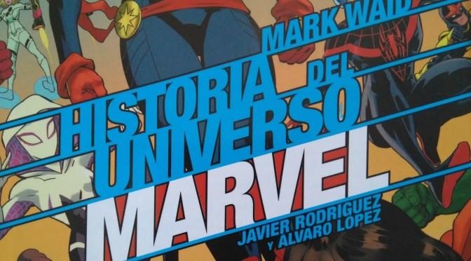 Crítica de Historia del Universo Marvel 6 de Mark Waid, Javier Rodríguez y Álvaro López (Marvel Comics – Panini)