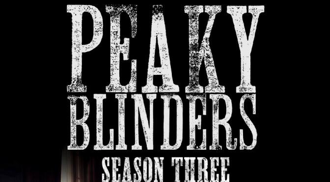 Crítica de Peaky Blinders temporada 3 (Netflix)