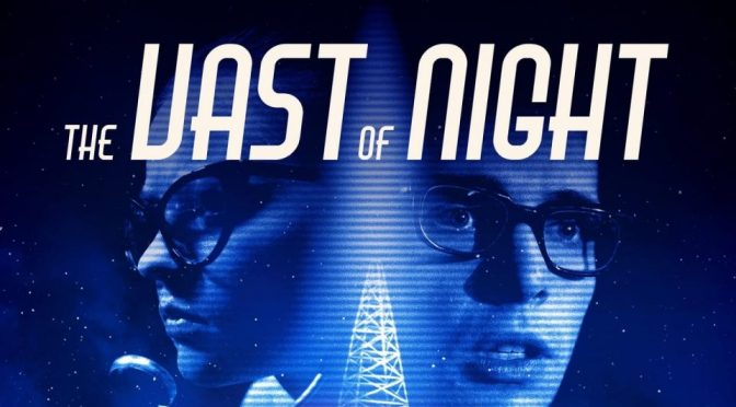 Crítica de The vast of night de Andrew Patterson (Prime Video)