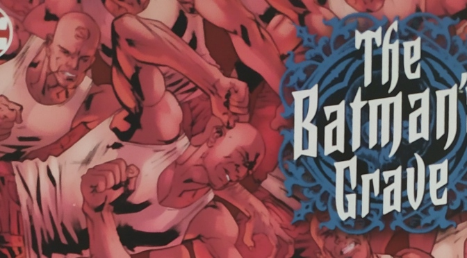 Crítica de The Batman´s grave 6 de Warren Ellis y Brian Hitch (DC Comics)