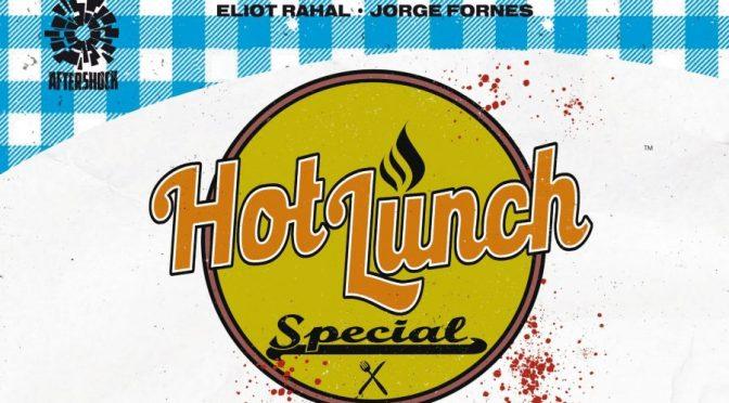 Crítica de Hot Lunch Special, de Eliot Rahal y Jorge Fornés