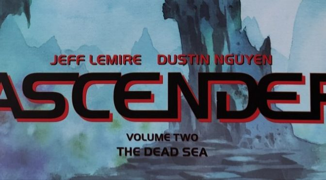 Crítica de Ascender Vol. 2 de Jeff Lemire y Dustin Nguyen