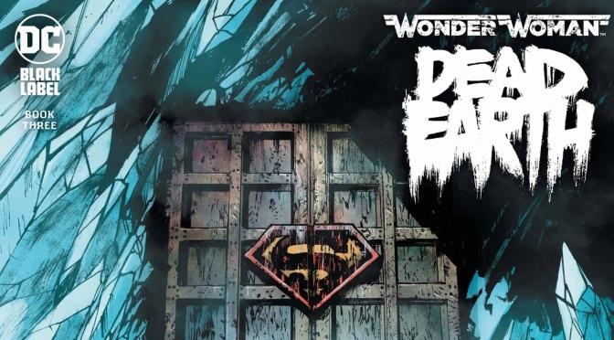 Crítica de Wonder Woman: Dead Earth 3, de Daniel Warren Johnson