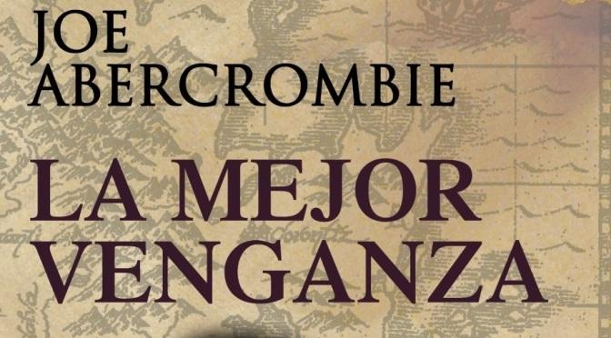 Crítica de La mejor venganza, de Joe Abercrombie