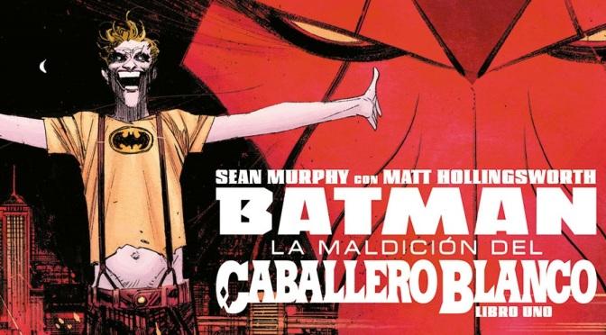 Crítica de Batman: La maldición del Caballero Blanco de Sean Murphy