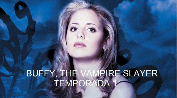 Crítica de Buffy The Vampire Slayer temporada 1 (Prime Video)