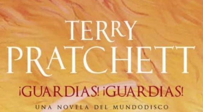 Crítica de ¡Guardias! ¡Guardias! de Terry Prattchett (Mundodisco 8)