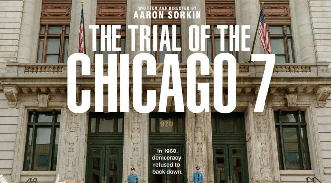 Crítica de El juicio de los 7 de Chicago de Aaron Sorkin (Netflix)