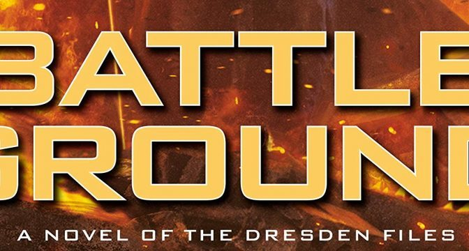 Crítica de Battle Ground de Jim Butcher (The Dresden Files 17)