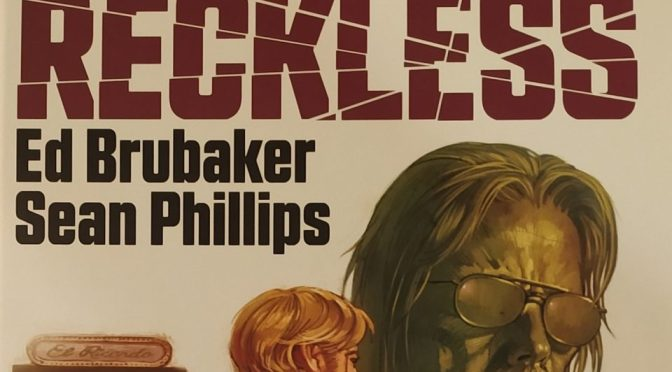 Crítica de Reckless de Ed Brubaker y Sean Phillips (Image Comics)