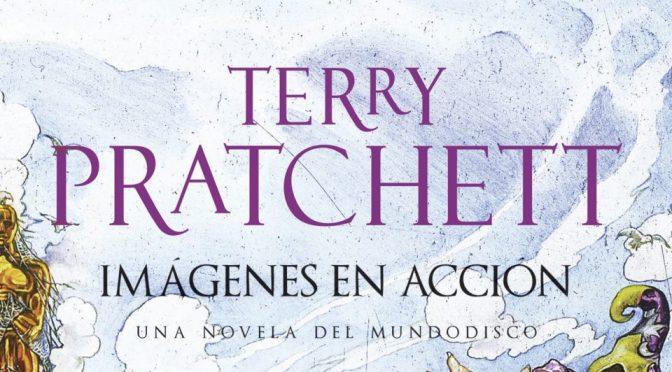Crítica de Imágenes en acción de Terry Pratchett (Mundodisco 10)