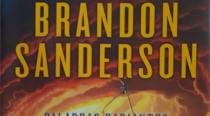 Crítica de Palabras radiantes de Brandon Sanderson (El Archivo de las Tormentas II)