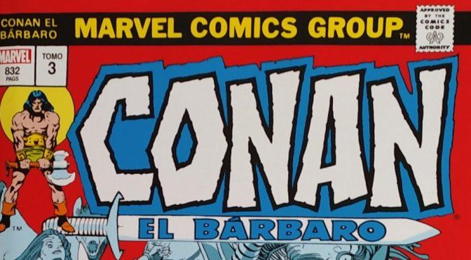 Conan el Bárbaro: La etapa Marvel original volumen 3 de Roy Thomas y John Buscema (Marvel Comics – Panini)