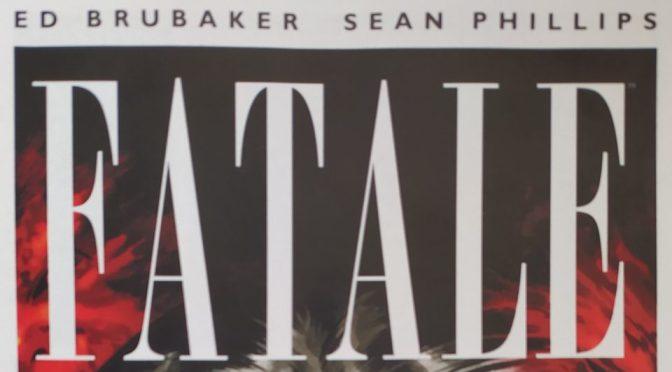 Crítica de Fatale de Ed Brubaker y Sean Phillips (Image Comics)