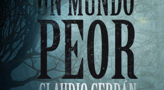 Crítica de Disparo de advertencia y Un mundo peor de Claudio Cerdán