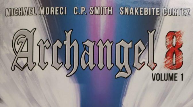 Crítica de Archangel 8 volume 1 de Michael Moreci, C.P. Smith y Snakebite Cortez (AWA Studios)