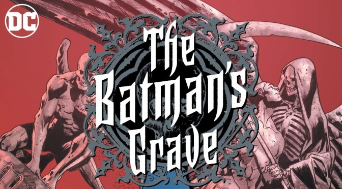 Crítica de The Batman´s Grave de Warren Ellis y Brian Hitch (DC Comics – ECC Ediciones)